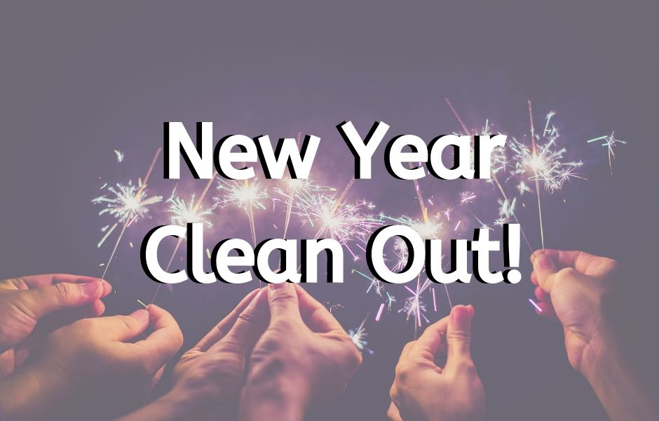 New Year Clean Out!